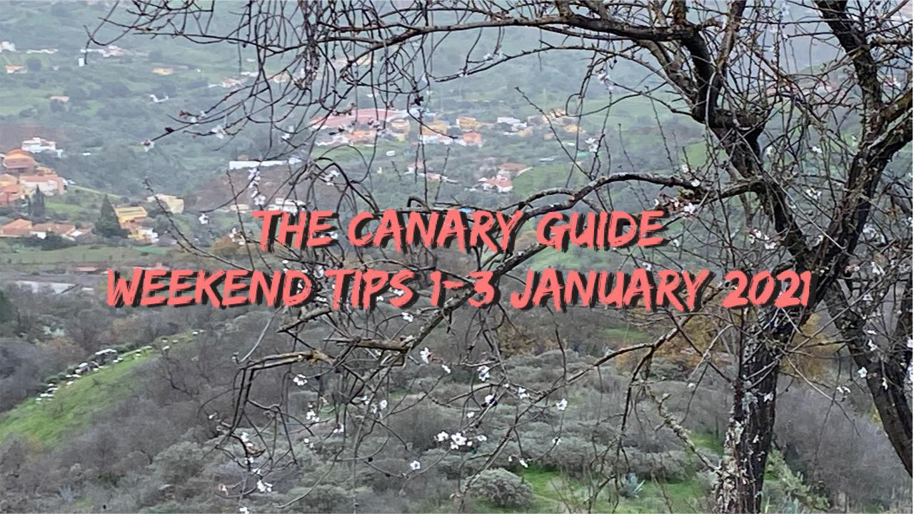 The Canary Guide New Year Weekend Tips 1-3 January 2021