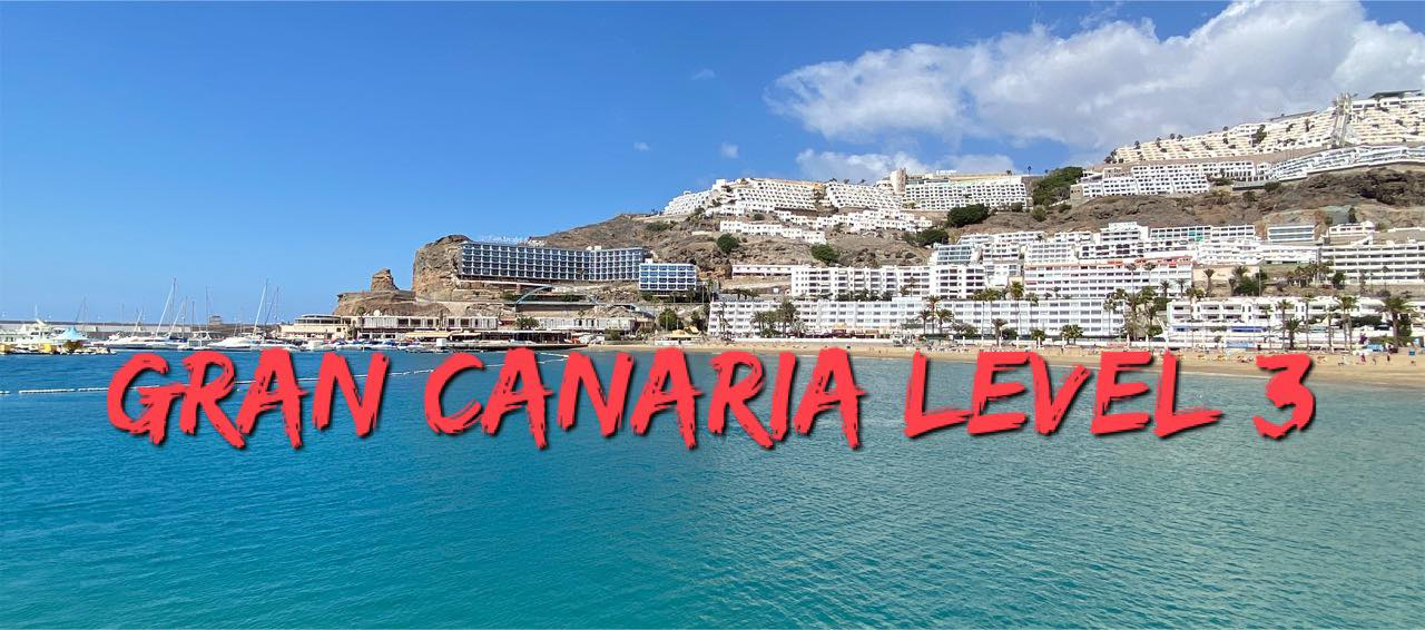 GRAN CANARIA ALERT LEVEL 3, AGAIN  – Here are the Level 3 BASIC DOS AND DON'TS