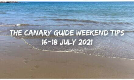 The Canary Guide Weekend Tips 16-18 July 2021