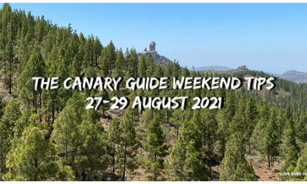 The Canary Guide Weekend Tips 27-29 August 2021