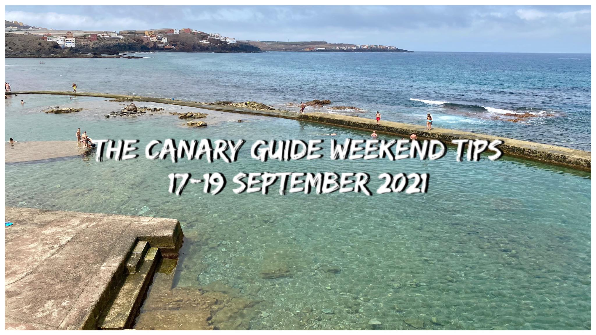 The Canary Guide Weekend Tips 17-19 September 2021