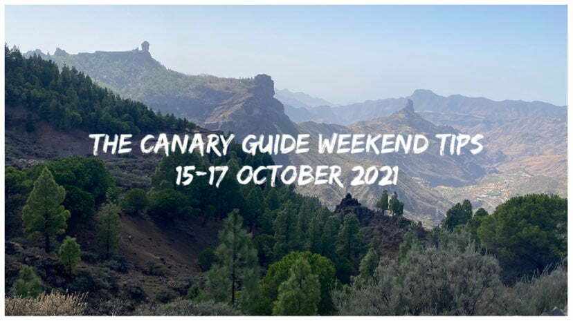 The Canary Guide Weekend Tips 15-17 October 2021